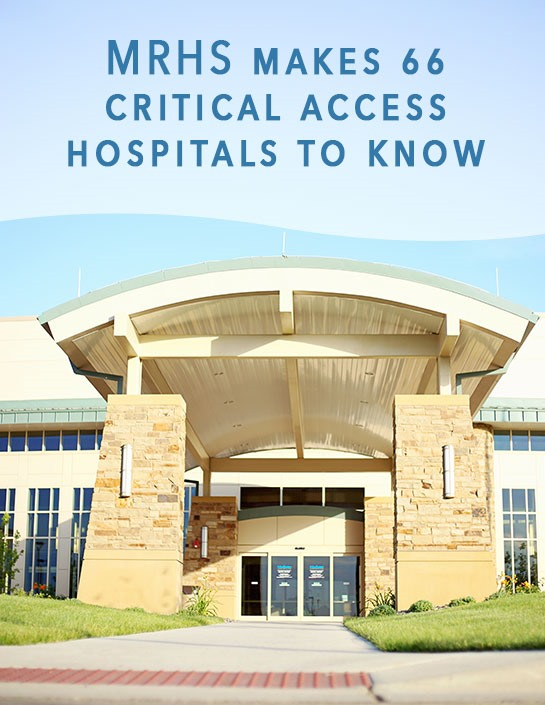 MRHS makes 66 critical access hospitals to know
